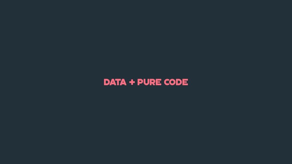 data + pure code