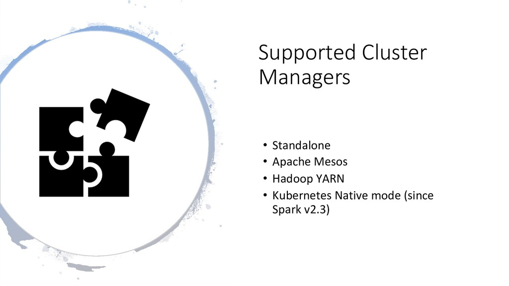 Supported Cluster Managers • Standalone • Apa...