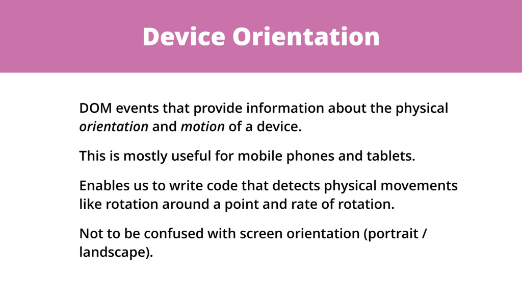 Device Orientation DOM events that provide info...