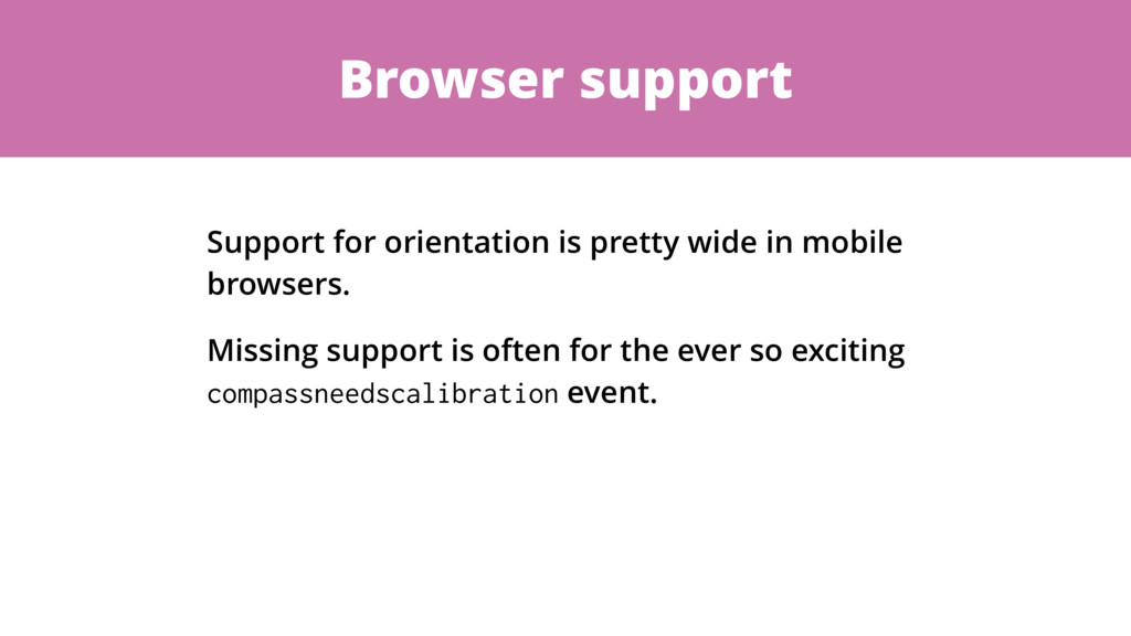 Browser support Support for orientation is pret...