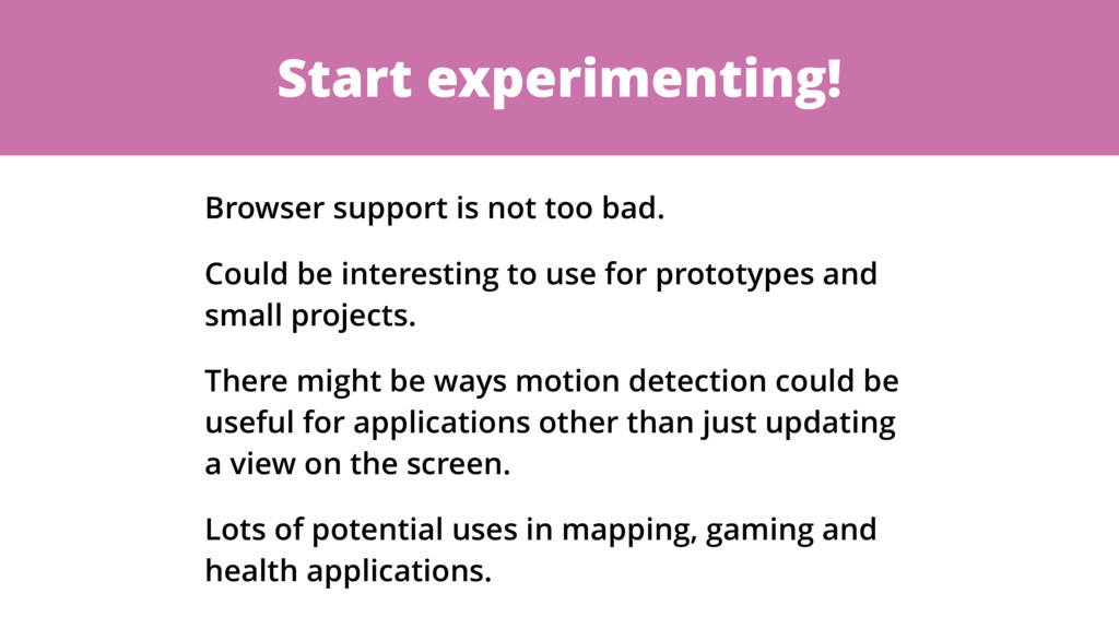 Start experimenting! Browser support is not too...