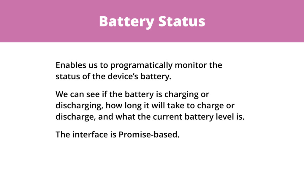 Battery Status Enables us to programatically mo...