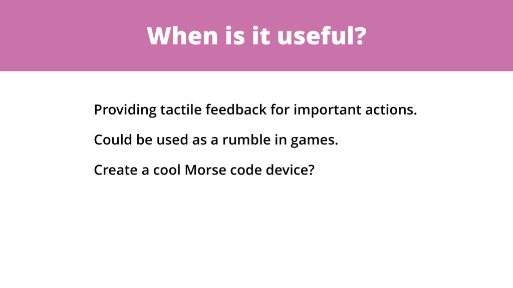 When is it useful? Providing tactile feedback f...