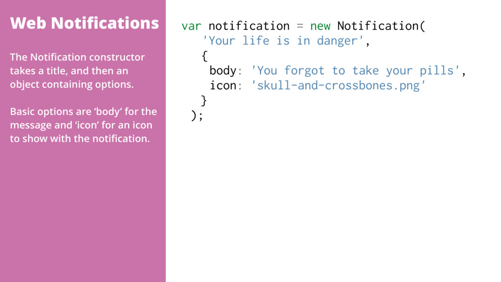 Web Notifications var notification = new Notific...