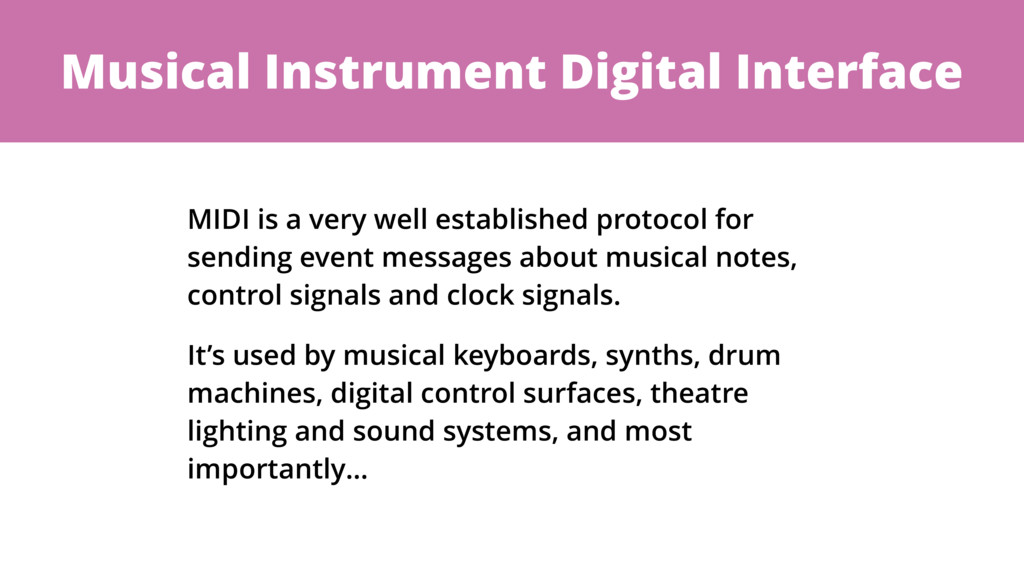 Musical Instrument Digital Interface MIDI is a ...