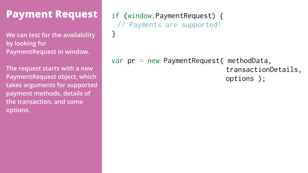 Payment Request if (window.PaymentRequest) { //...