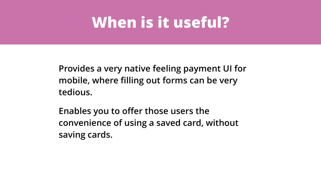 When is it useful? Provides a very native feeli...