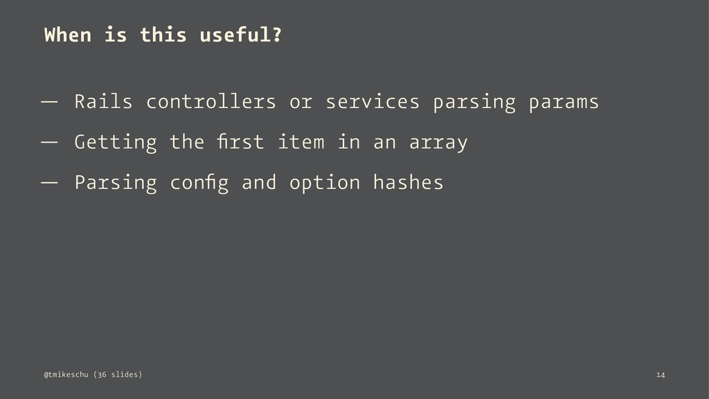 When is this useful? — Rails controllers or ser...