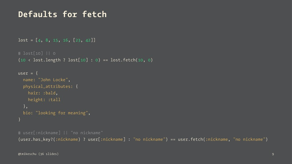 Defaults for fetch lost = [4, 8, 15, 16, [23, 4...