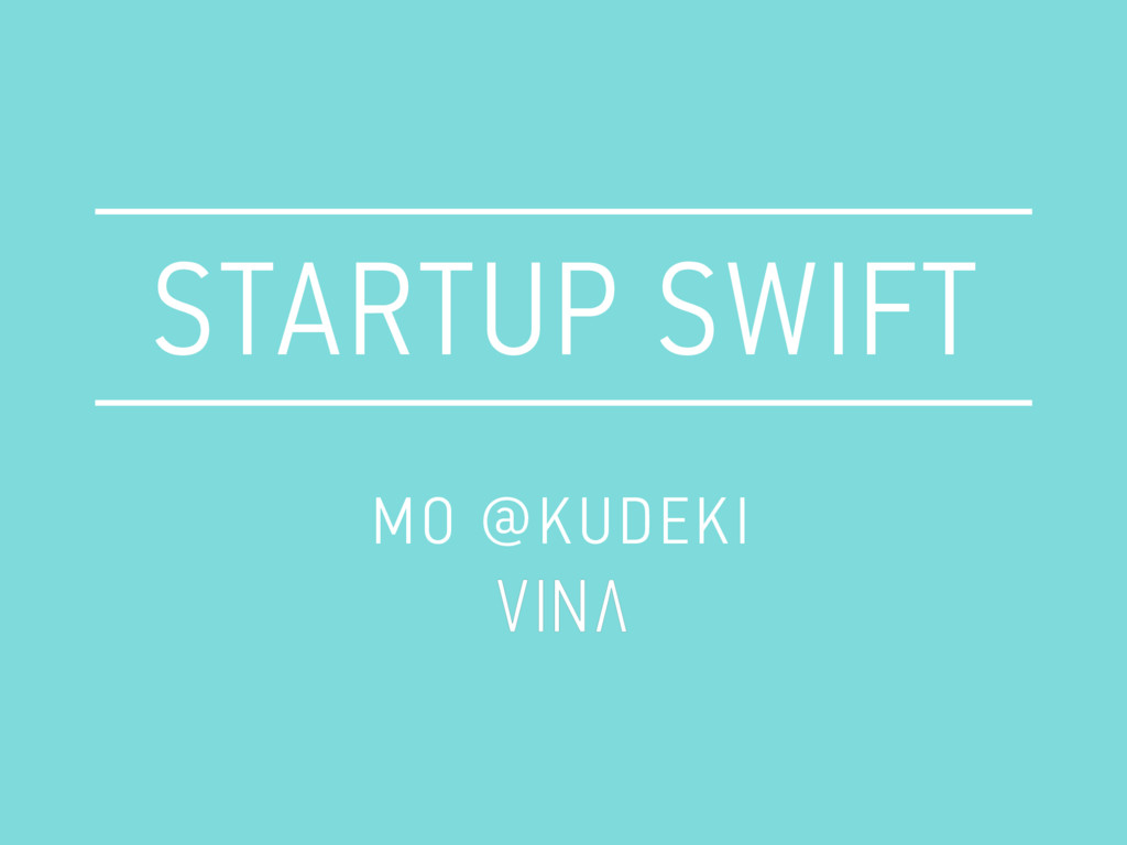 STARTUP SWIFT MO @KUDEKI