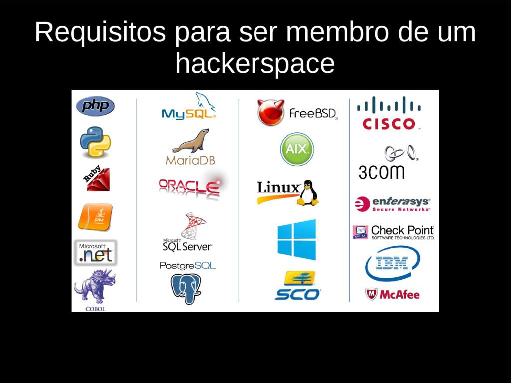 Requisitos para ser membro de um hackerspace