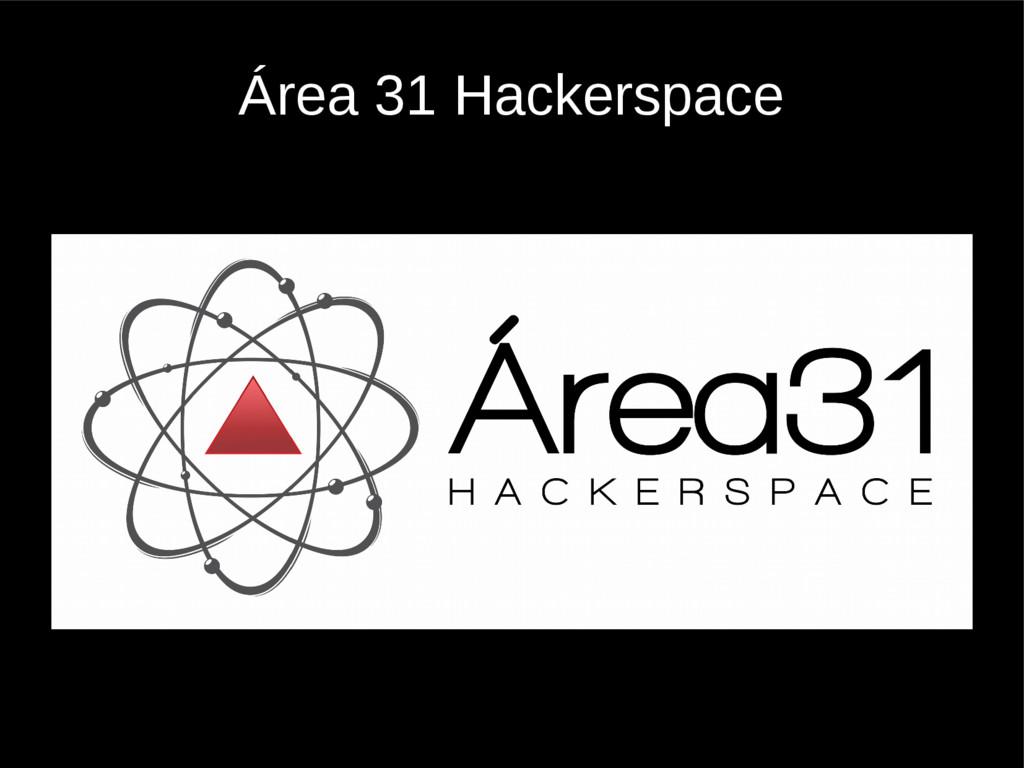 Área 31 Hackerspace