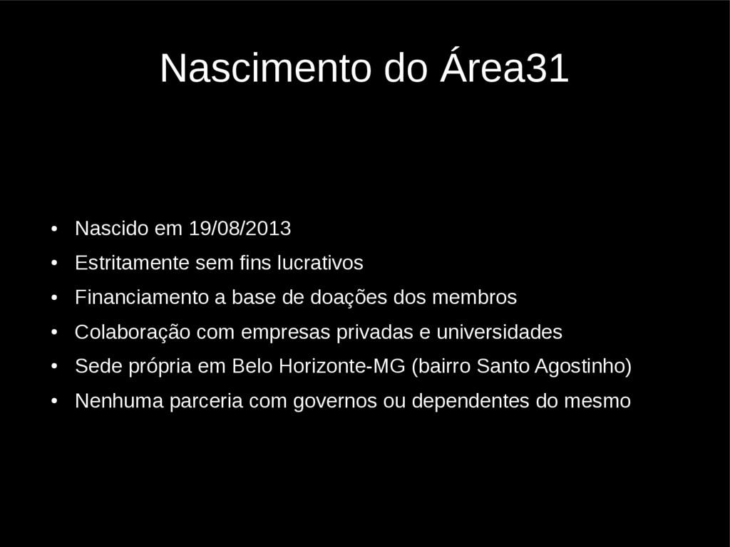 Nascimento do Área31 ● Nascido em 19/08/2013 ● ...