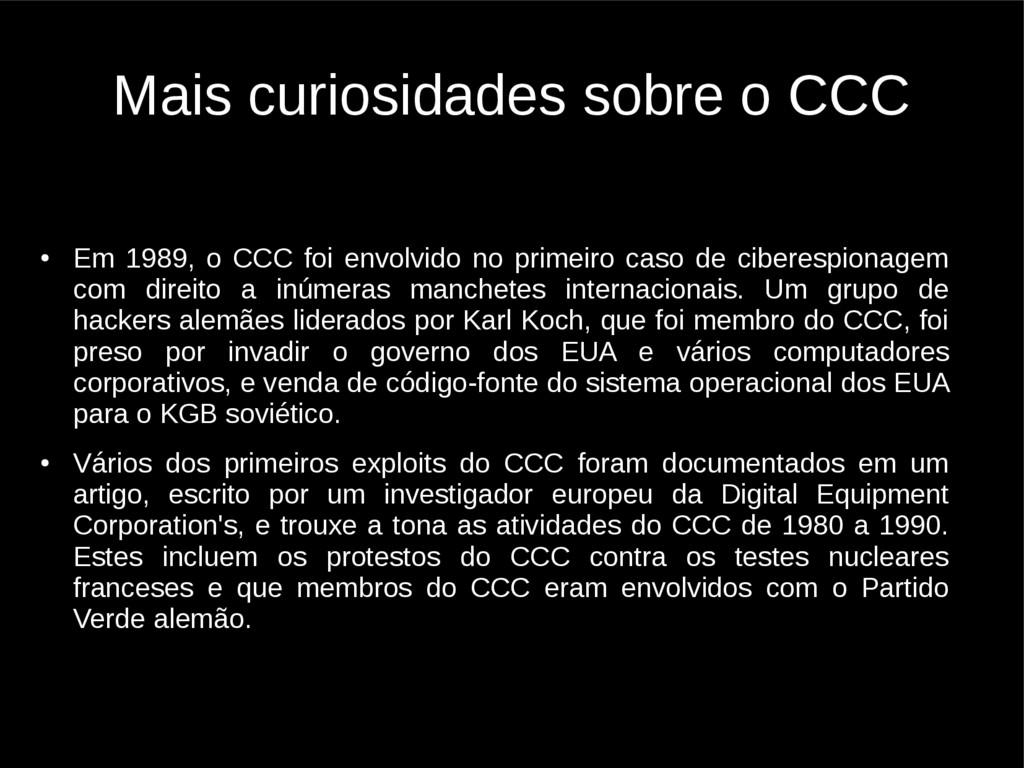 Mais curiosidades sobre o CCC ● Em 1989, o CCC ...