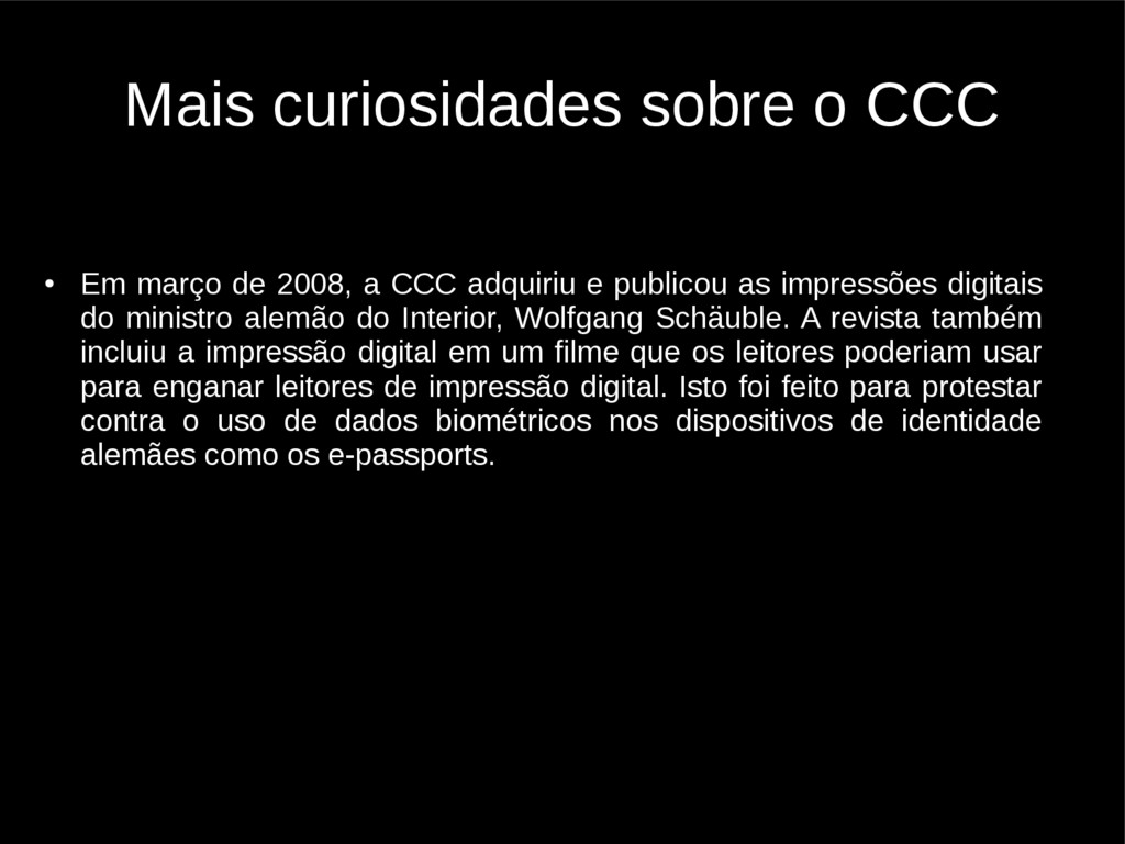 Mais curiosidades sobre o CCC ● Em março de 200...