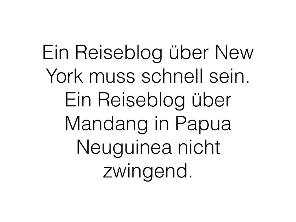 Ein Reiseblog über New York muss schnell sein. ...
