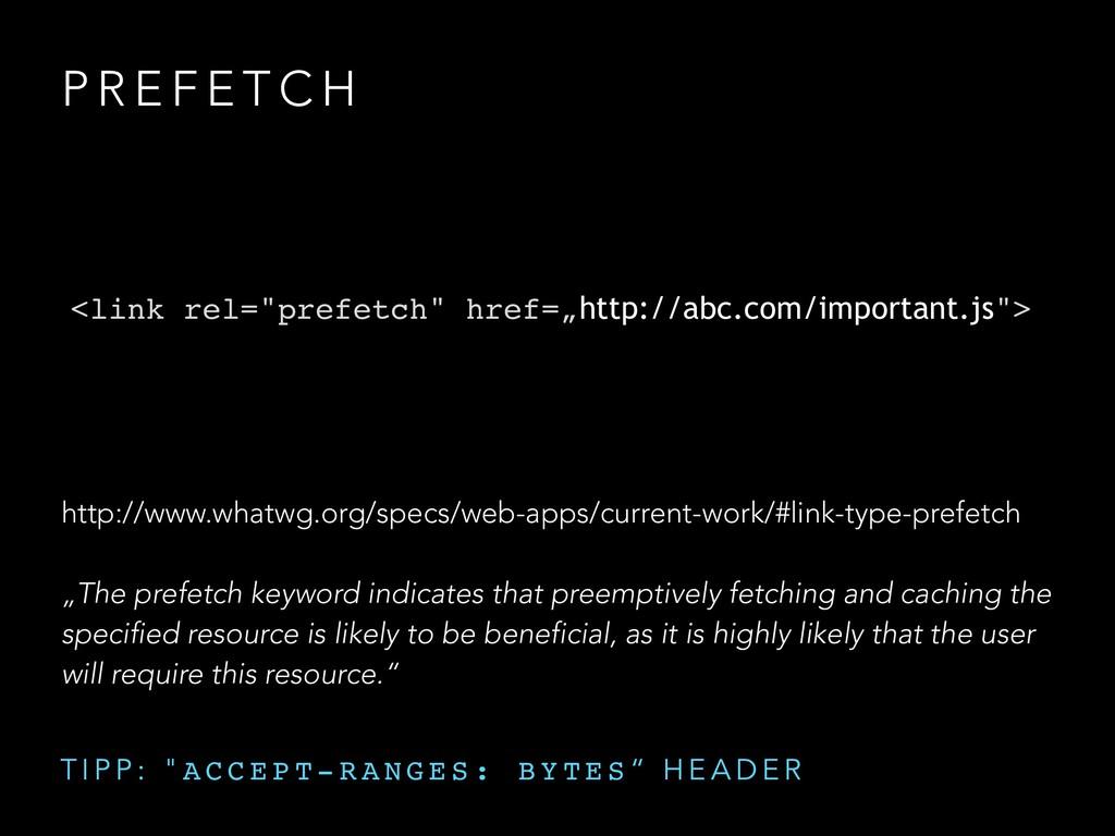 """P R E F E T C H <link rel=""""prefetch"""" href=""""http..."""