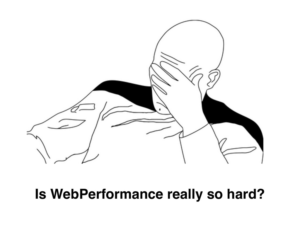 Is WebPerformance really so hard?