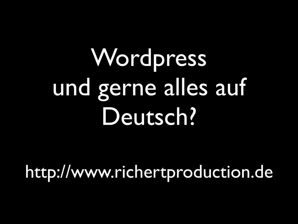 Wordpress und gerne alles auf Deutsch? http://w...