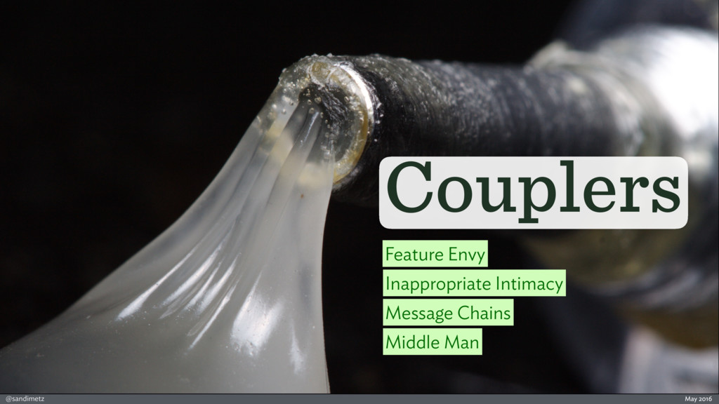 @sandimetz May 2016 Couplers Feature Envy Inapp...