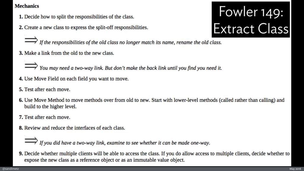 @sandimetz May 2016 Fowler 149: Extract Class