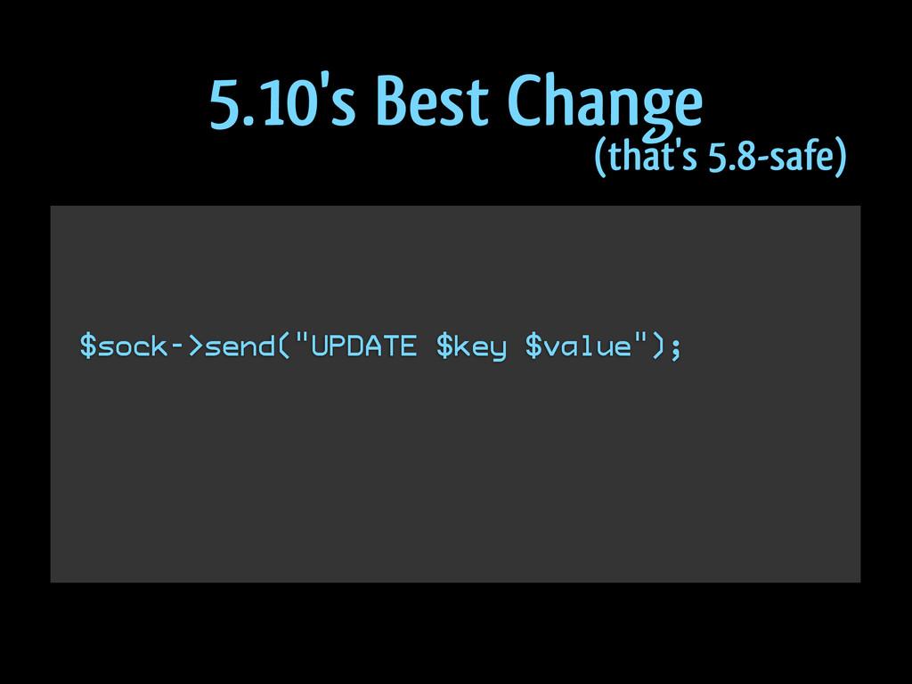 "$sock->send(""UPDATE $key $value""); ! ! 5.10's B..."