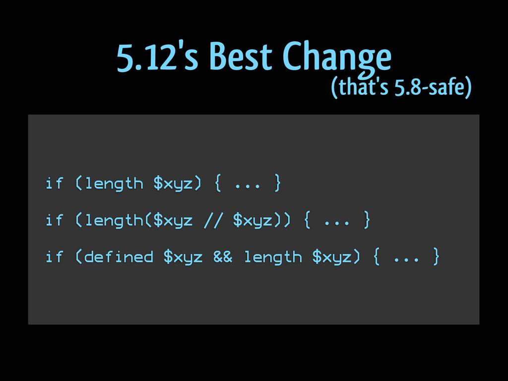 ! if (length $xyz) { ... } ! if (length($xyz //...