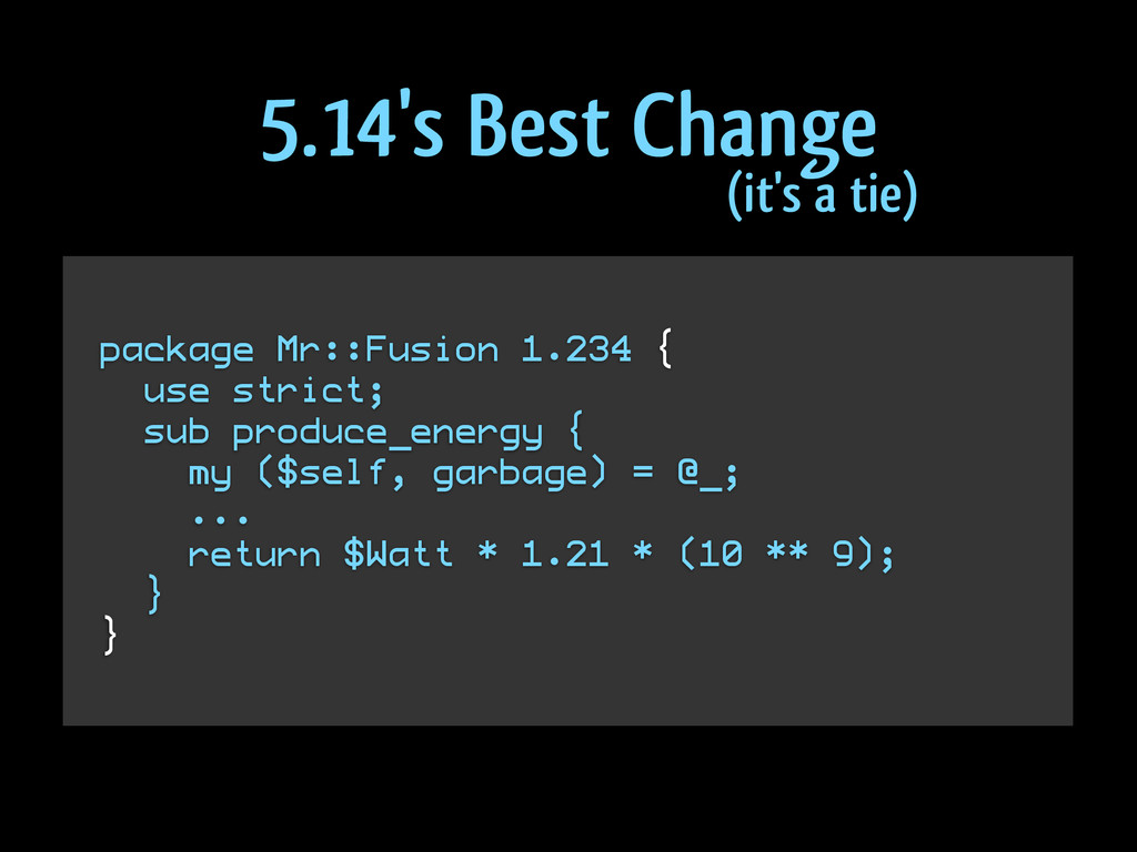 package Mr::Fusion 1.234 { use strict; sub prod...
