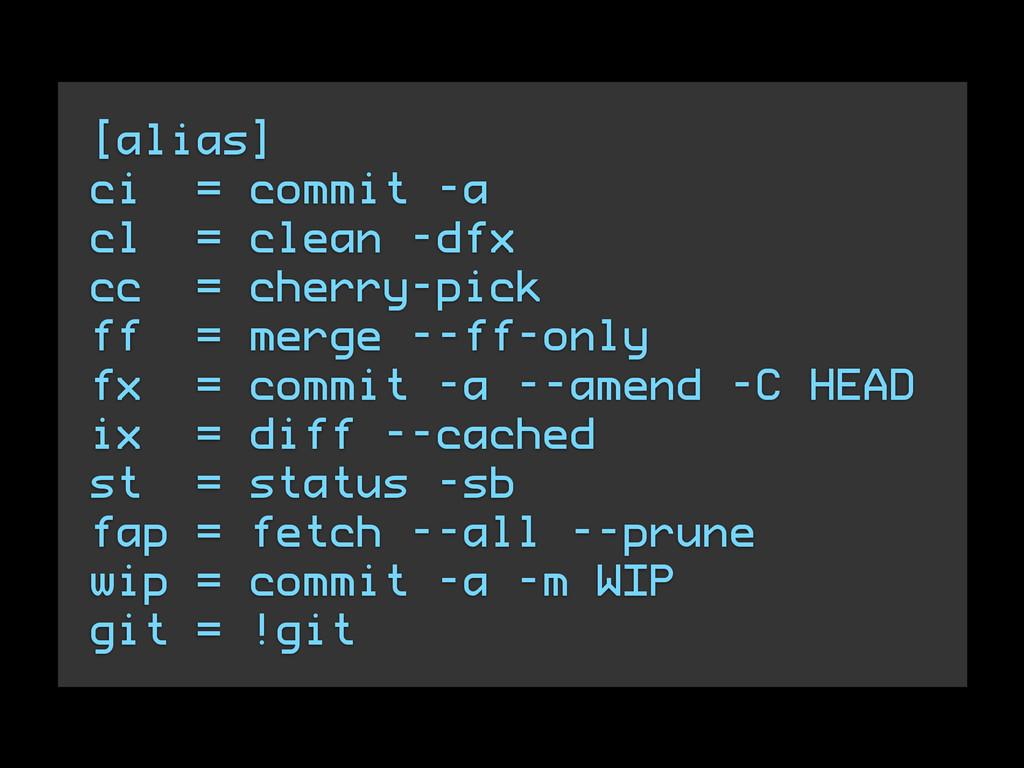 [alias] ci = commit -a cl = clean -dfx cc = che...