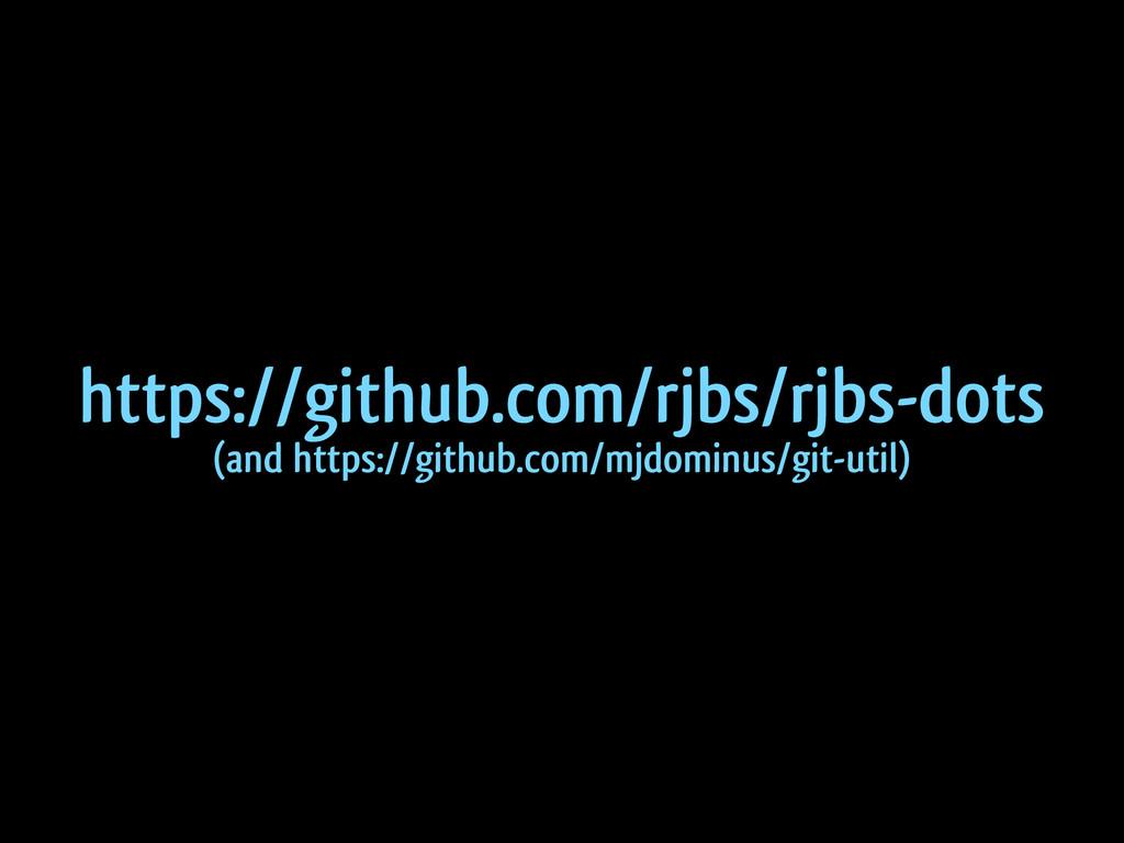 https://github.com/rjbs/rjbs-dots (and https://...