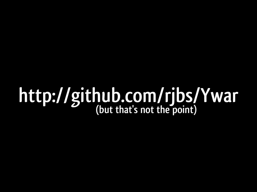 http://github.com/rjbs/Ywar (but that's not the...