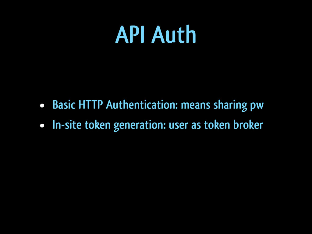API Auth • Basic HTTP Authentication: means sha...