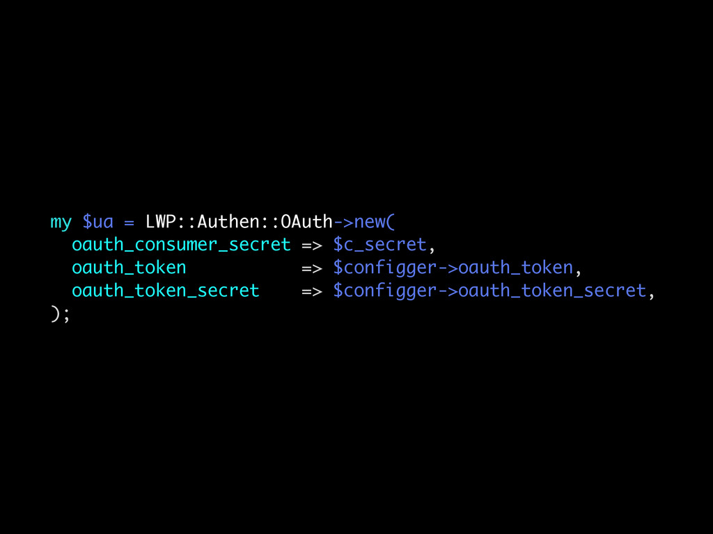 my $ua = LWP::Authen::OAuth->new( oauth_consume...