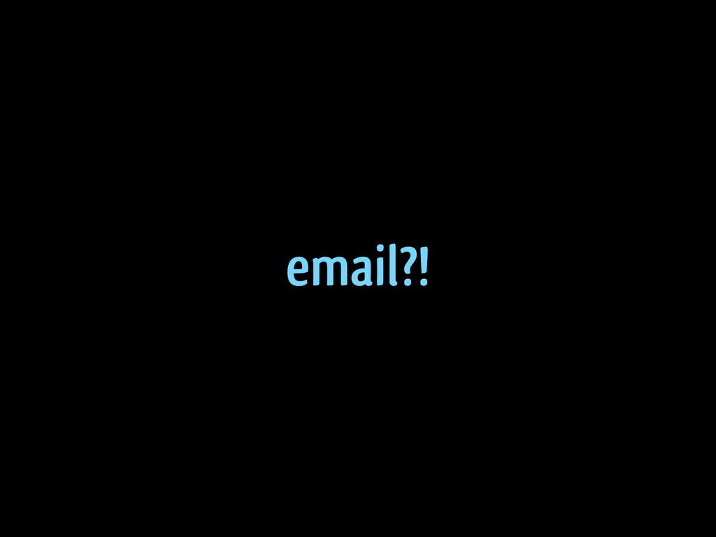 email?!