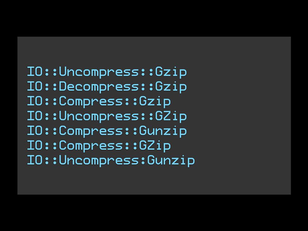 ! IO::Uncompress::Gzip IO::Decompress::Gzip IO:...