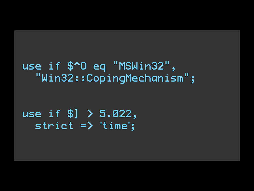 """! use if $^O eq """"MSWin32"""", """"Win32::CopingMechan..."""