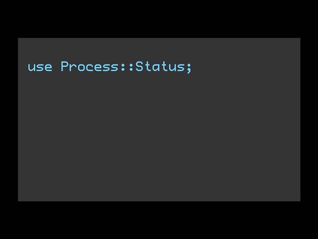 use Process::Status;