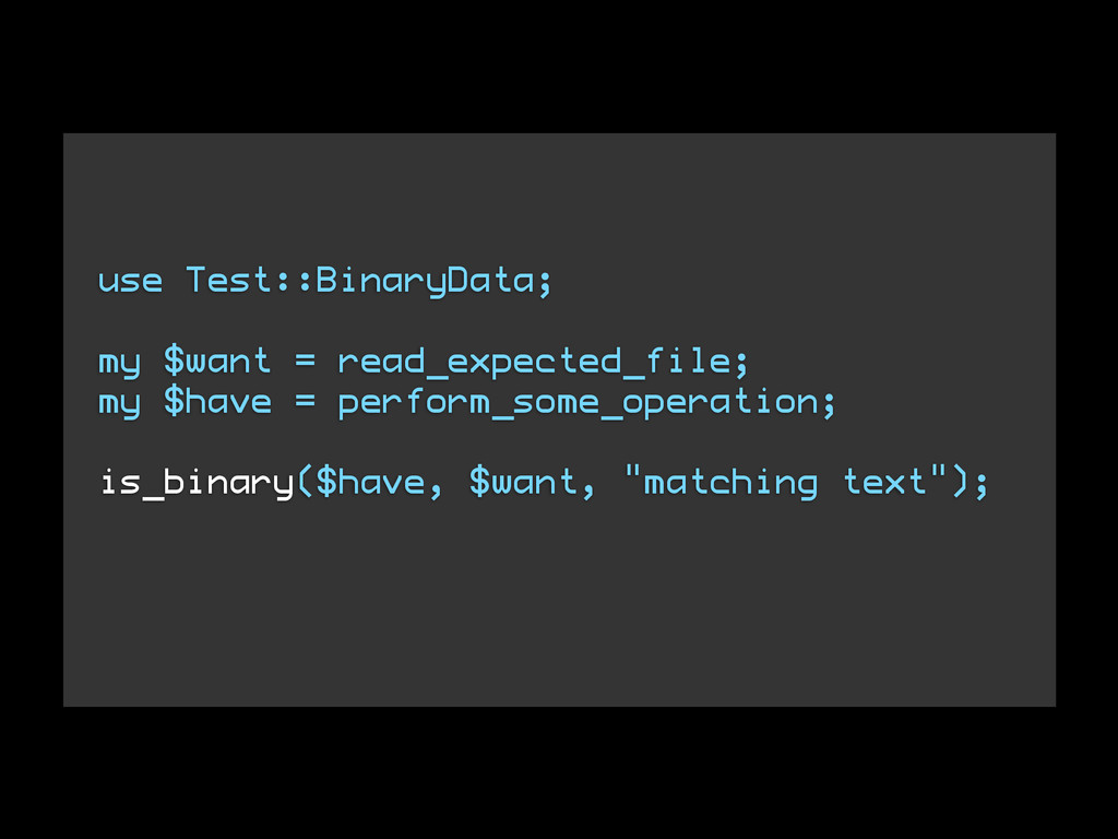 use Test::BinaryData; ! my $want = read_expecte...
