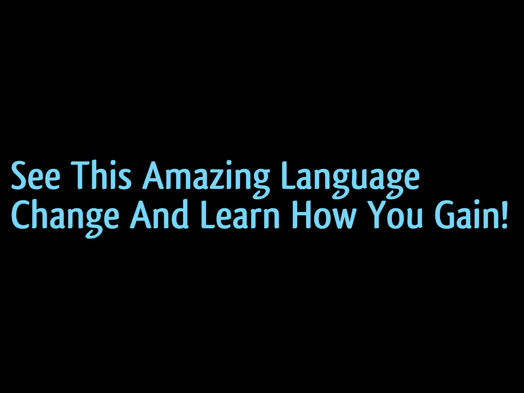 See This Amazing Language Change And Learn How ...