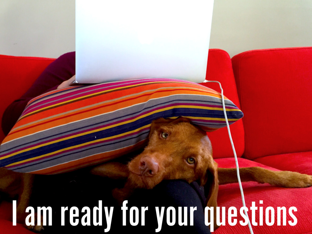 I am ready for your questions