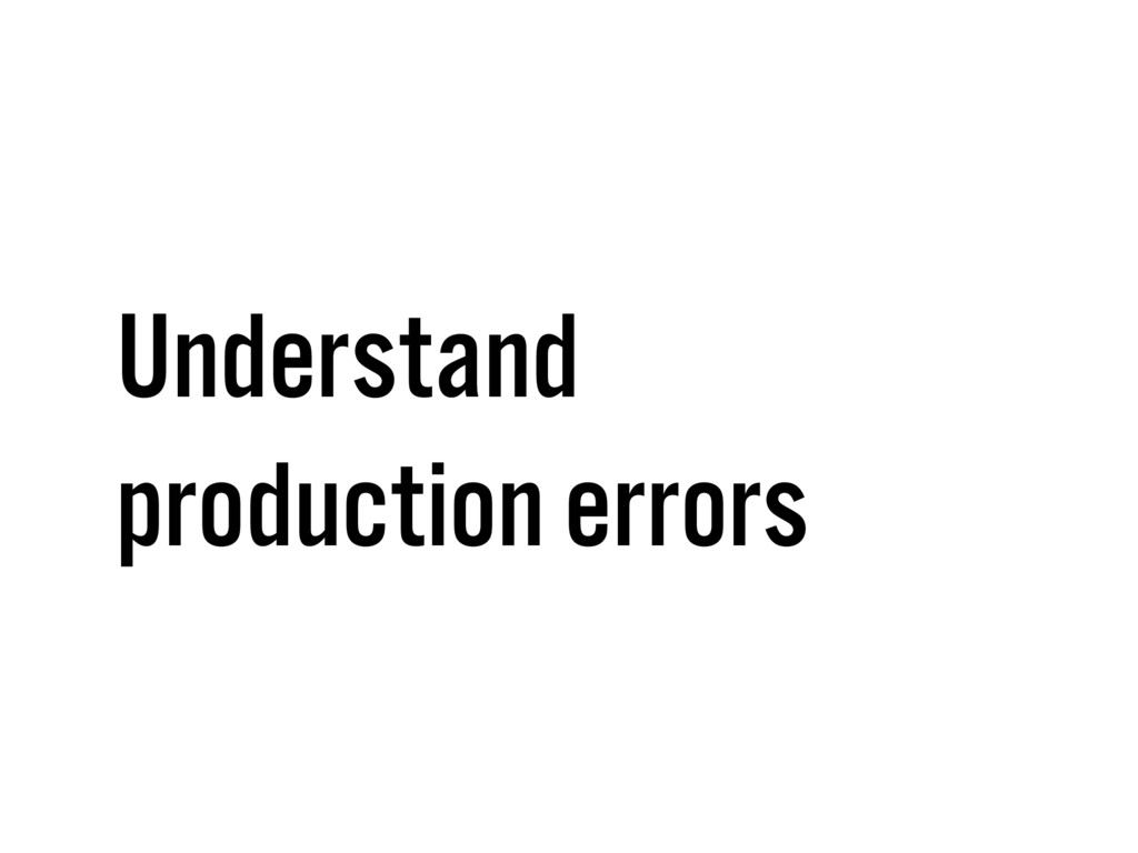 Understand production errors