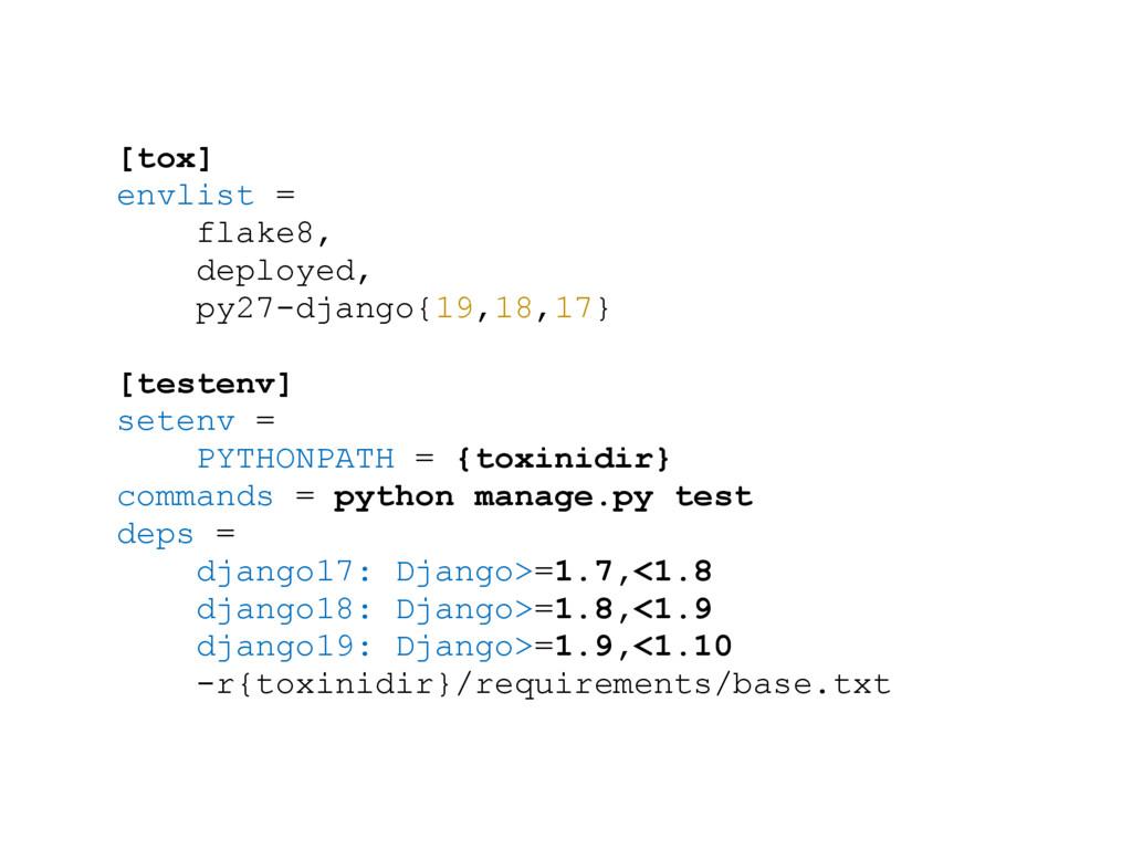 [tox] envlist = flake8, deployed, py27-django{1...