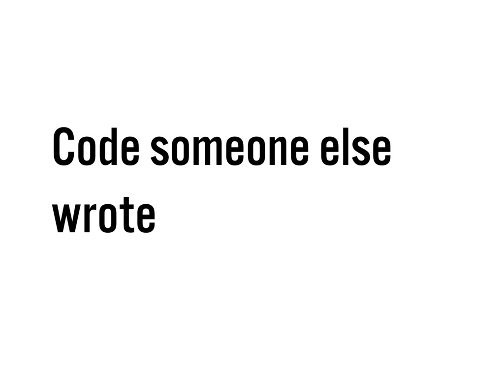 Code someone else wrote