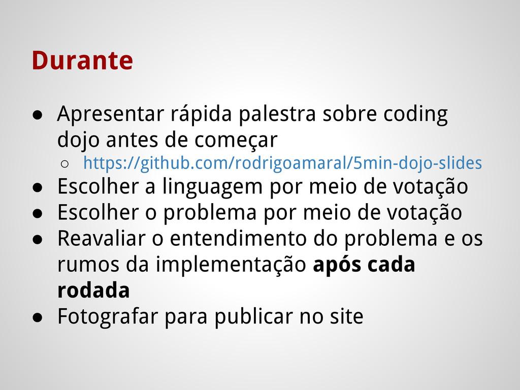 Durante ● Apresentar rápida palestra sobre codi...