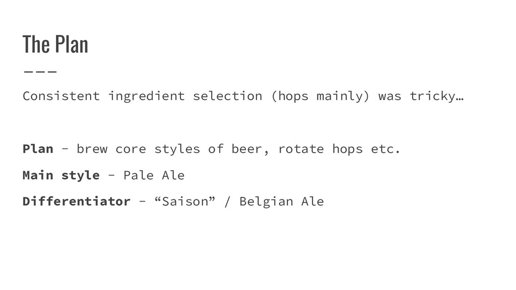 The Plan Consistent ingredient selection (hops ...