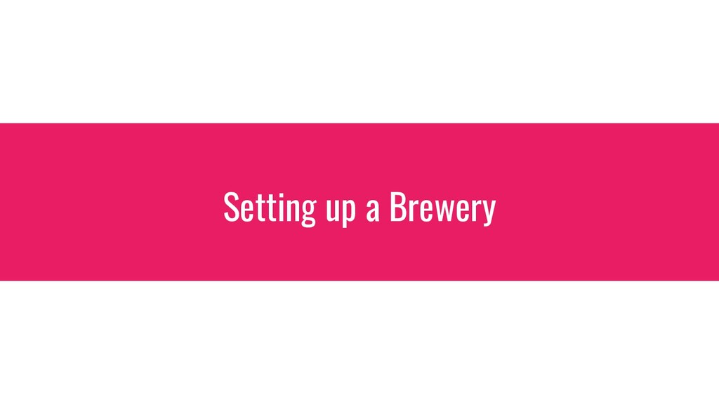 Setting up a Brewery