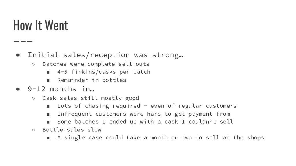 How It Went ● Initial sales/reception was stron...