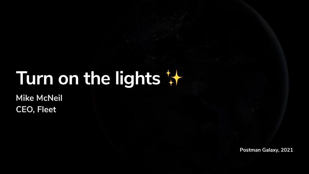 Postman Galaxy, 2021 Turn on the lights ✨ Mike ...