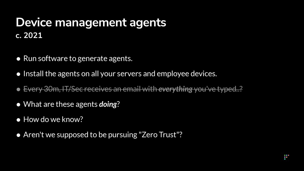 Device management agents c. 2021 • Run software...