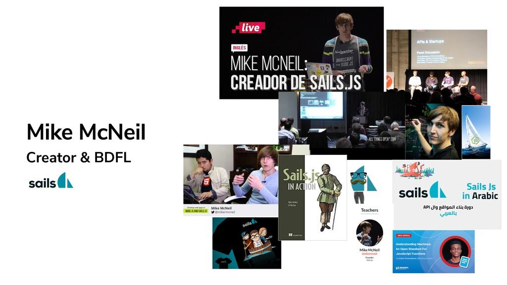 Mike McNeil Creator & BDFL